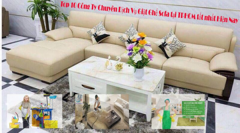 10 công ty chuyên dịch vụ giặt ghế sofa tại tphcm